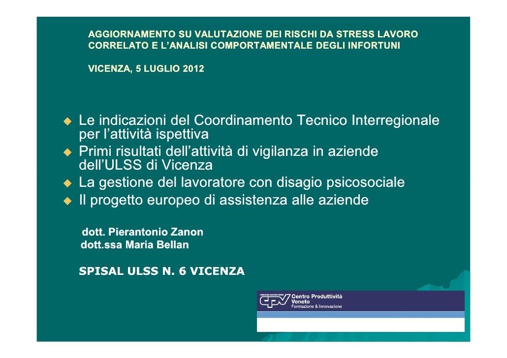 AGGIORNAMENTO SU VALUTAZIONE DEI RISCHI DA STRESS LAVORO CORRELATO E L'ANALISI COMPORTAMENTALE DEGLI INFORTUNI VICENZA, 5 ...