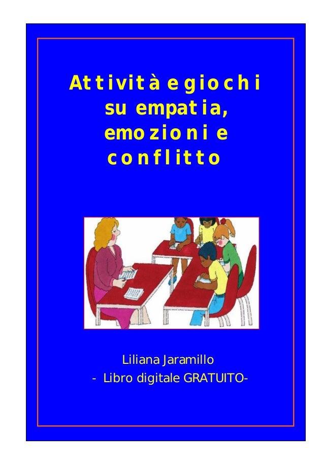 Attività e giochi su empatia, emozioni e conflitto Liliana Jaramillo - Libro digitale GRATUITO-