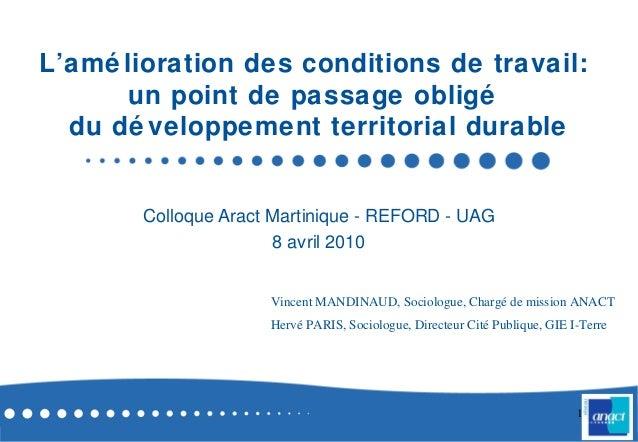 1L'amé lioration des conditions de travail:un point de passage obligédu dé veloppement territorial durableColloque Aract M...