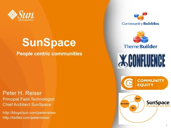 SunSpace         People centric communities     Peter H. Reiser Principal Field Technologist Chief Architect SunSpace http...