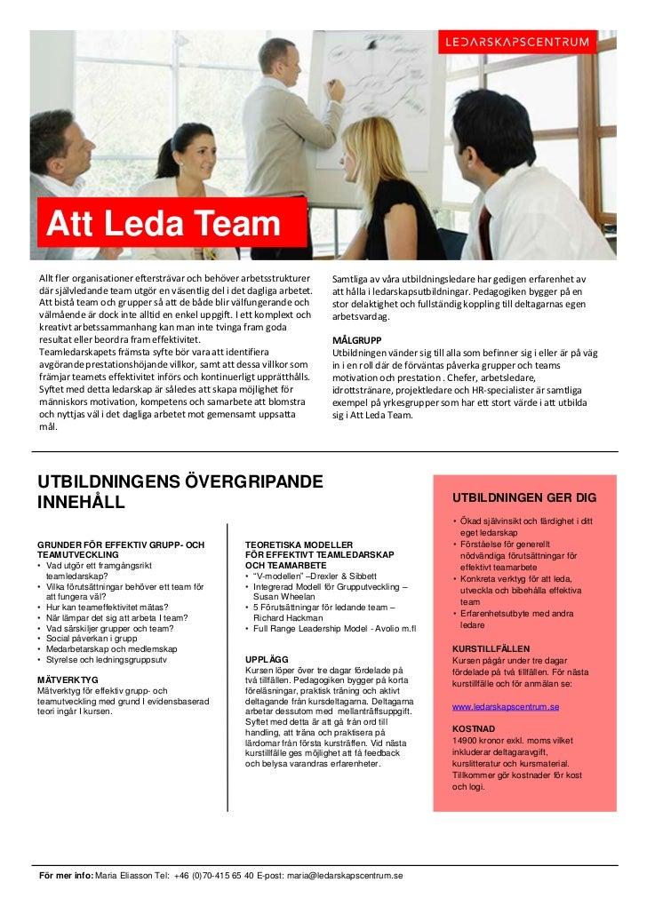 Att Leda TeamAllt fler organisationer eftersträvar och behöver arbetsstrukturer      Samtliga av våra utbildningsledare ha...