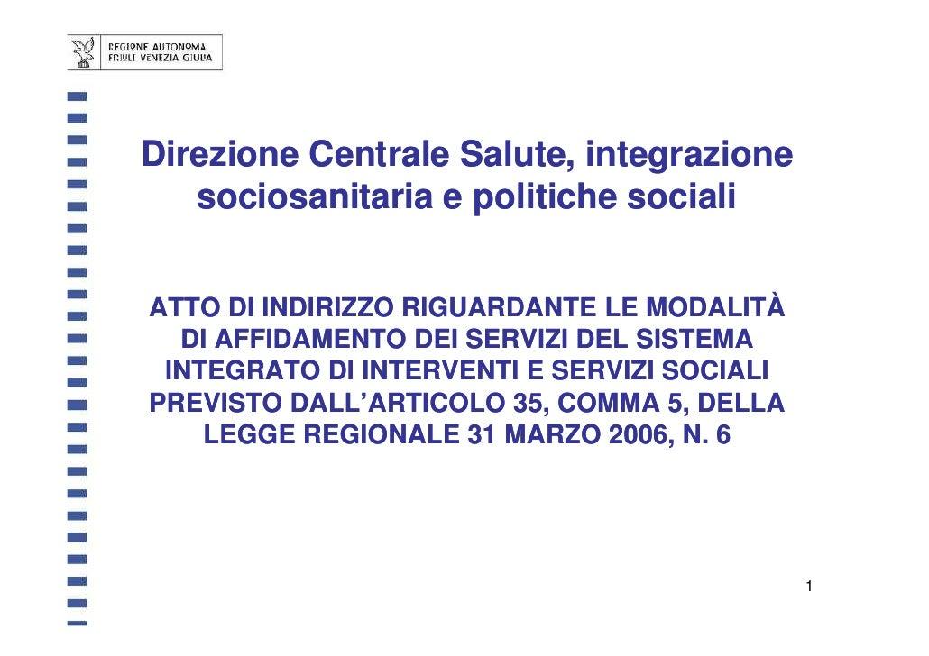 Direzione Centrale Salute, integrazione   sociosanitaria e politiche socialiATTO DI INDIRIZZO RIGUARDANTE LE MODALITÀ  DI ...
