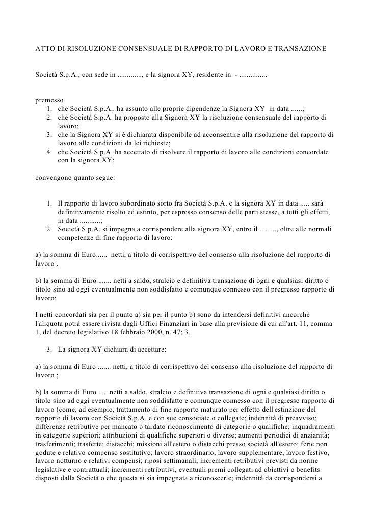 ATTO DI RISOLUZIONE CONSENSUALE DI RAPPORTO DI LAVORO E TRANSAZIONE   Società S.p.A., con sede in ............., e la sign...