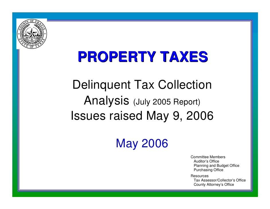 PROPERTY TAXES                      Delinquent Tax Collection                        Analysis (July 2005 Report)          ...