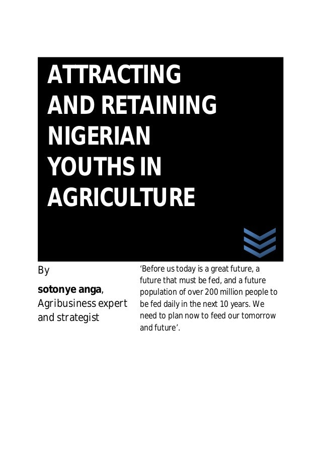 Attracting and retaining nigerian youths in agriculture