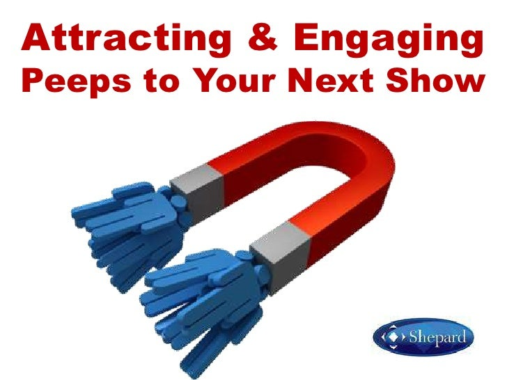 Attracting & Engaging Peeps To Your Tradeshow
