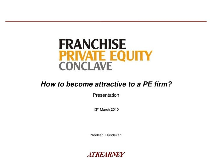 How to become attractive to a PE firm?                Presentation                 13th March 2010                   Neele...