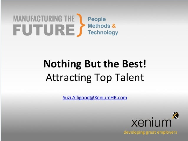 Nothing But the Best! Attracting Top Talent