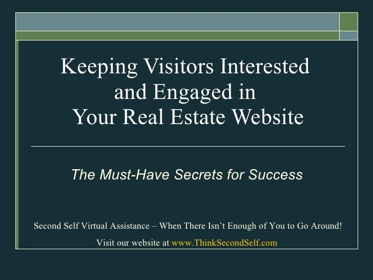 Keeping Visitors Interested  and Engaged in  Your Real Estate Website The Must-Have Secrets   for Success Second Self Virt...