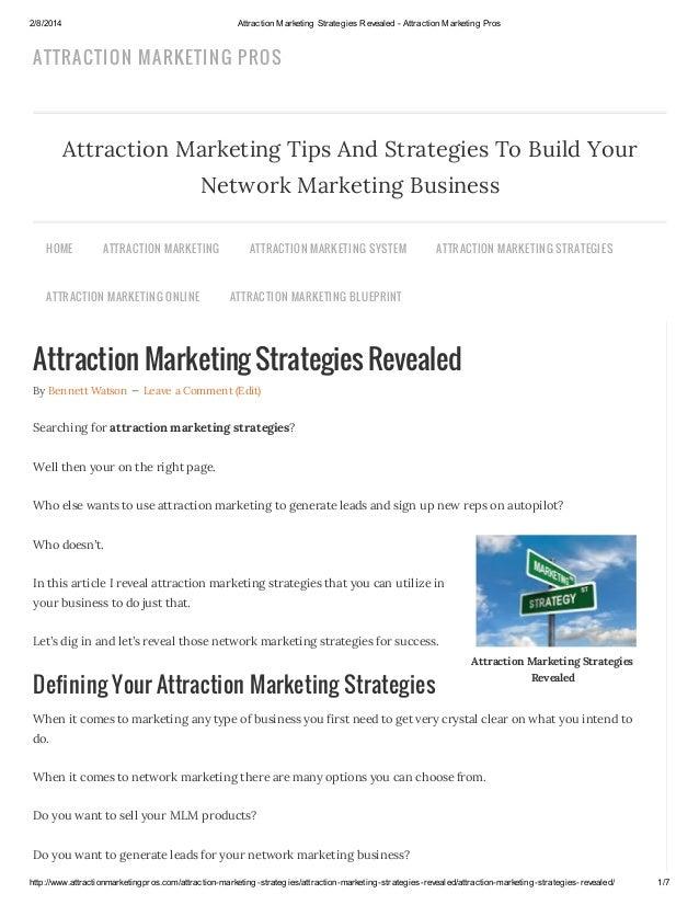 2/8/2014  Attraction Marketing Strategies Revealed - Attraction Marketing Pros  ATTRACTION MARKETIN G PROS  Attraction Mar...