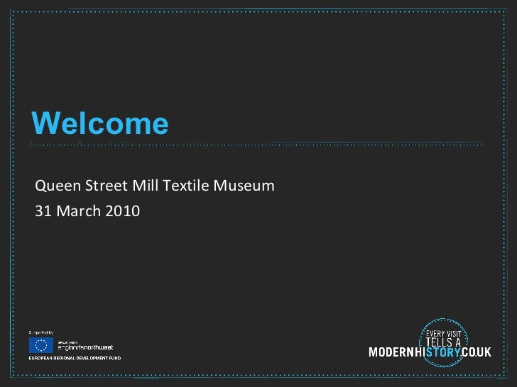 Welcome Queen Street Mill Textile Museum 31 March 2010