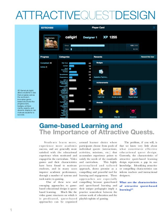 ATTRACTIVEQUESTDESIGN    3D GameLab (right)    allows students to see    their progress across    the curriculum.    Innov...