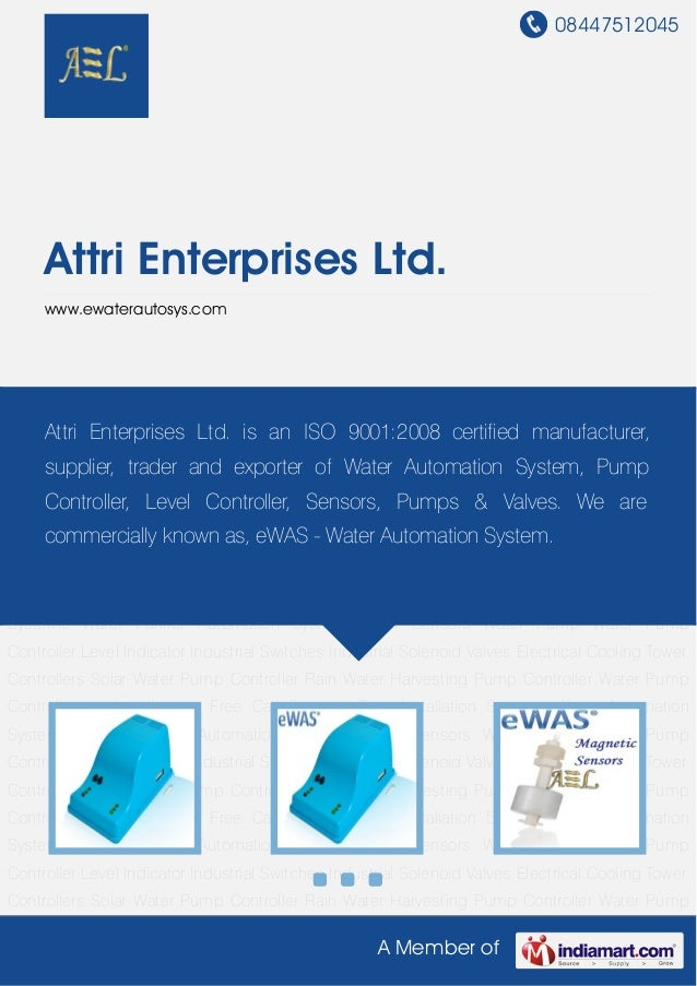 08447512045A Member ofAttri Enterprises Ltd.www.ewaterautosys.comWater Automation Systems Water Purifier Automation System...
