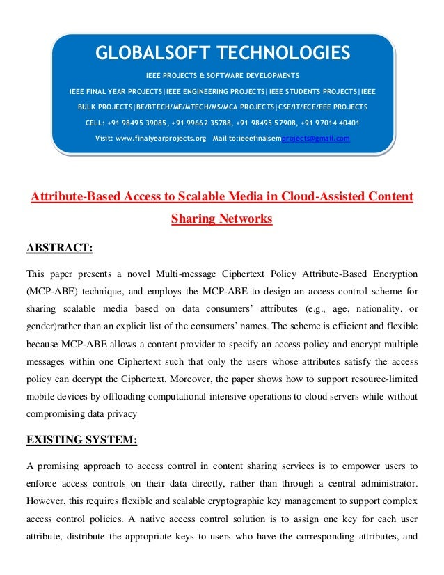 JAVA 2013 IEEE CLOUDCOMPUTING PROJECT Attribute based access to scalable media in cloud-assisted content sharing networks