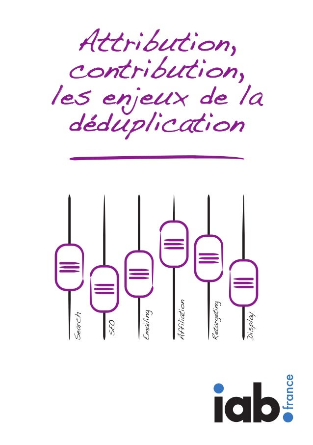 Attribution, contribution, les enjeux de la déduplication