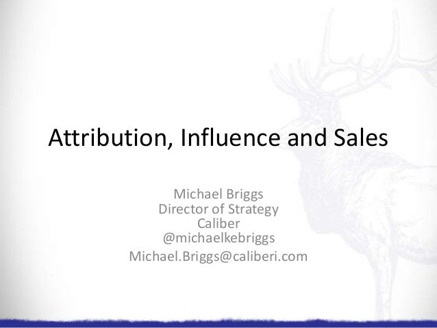 Attribution, influence and sales