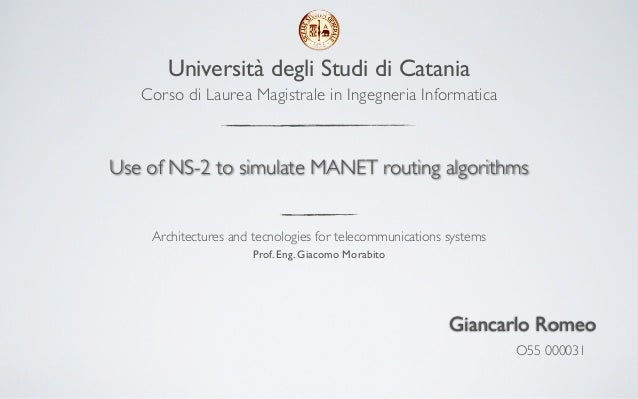 Use of NS-2 to simulate MANET routing algorithms