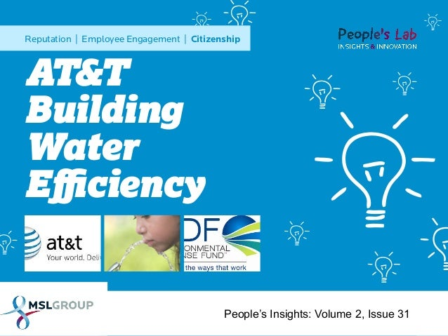 Reputation | Employee Engagement | Citizenship  AT&T Building Water Efficiency  People's Insights: Volume 2, Issue 31