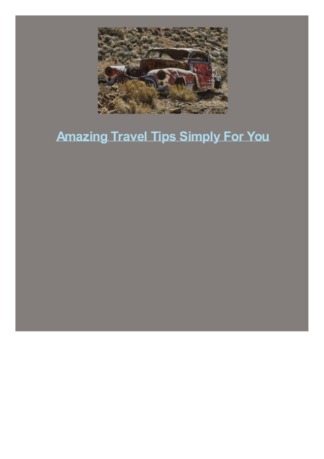 Amazing Travel Tips Simply For You