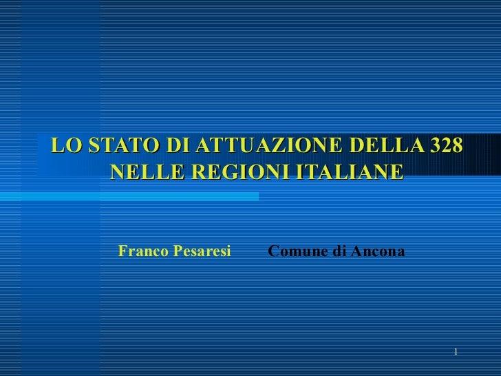 LO STATO DI ATTUAZIONE DELLA 328 NELLE REGIONI ITALIANE Franco Pesaresi Comune di   Ancona