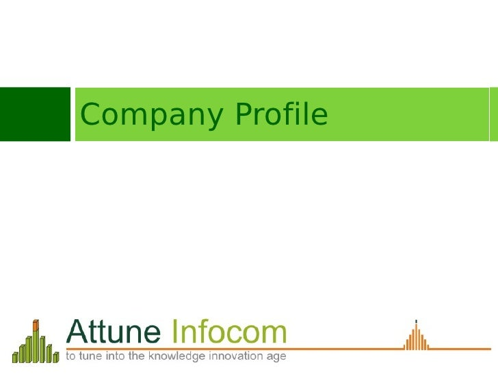 An ISO 9001:2008 Certified Company                                     © 2012 Attune Infocom Pvt. Ltd. All Rights Reserved