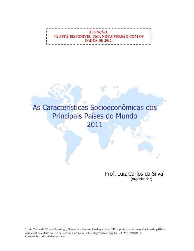 Prof. Luiz Carlos da Silva1 (organizador) 1 Luiz Carlos da Silva – Sociólogo, Geógrafo e Msc em Geologia pela UFRJ e profe...