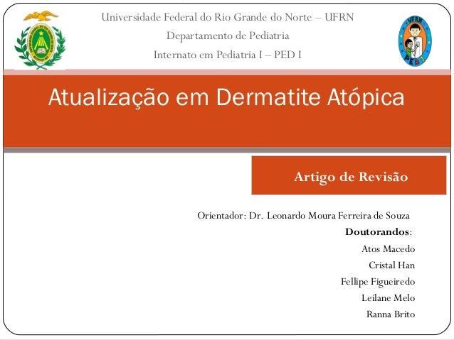 Universidade Federal do Rio Grande do Norte – UFRN Departamento de Pediatria Internato em Pediatria I – PED I Atualização ...