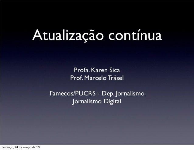 Atualização contínua                                    Profa. Karen Sica                                   Prof. Marcelo ...