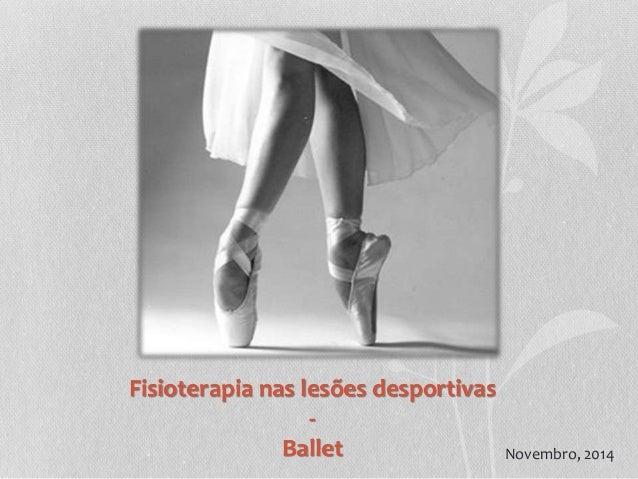 Fisioterapia nas lesões desportivas - Ballet Novembro, 2014