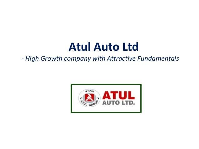 Atul Auto Ltd - High Growth company with Attractive Fundamentals