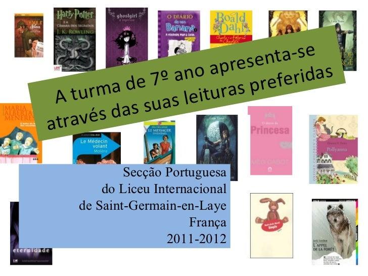 A turma de 7º ano apresenta-se através das suas leituras preferidas Secção Portuguesa do Liceu Internacional de Saint-Germ...