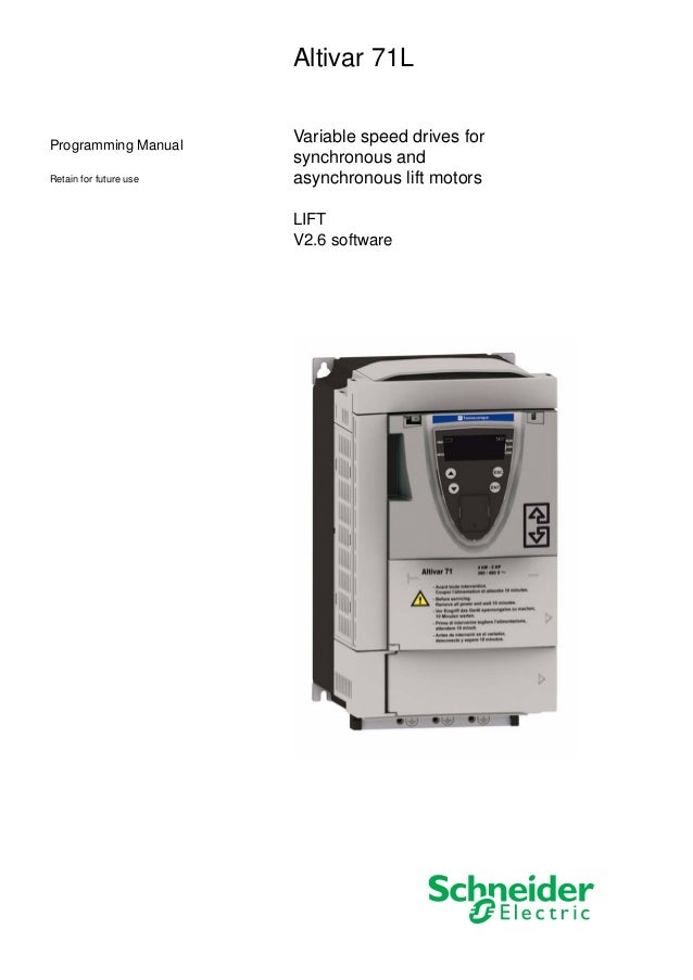 Programming Manual Retain for future use Altivar 71L Variable speed drives for synchronous and asynchronous lift motors LI...