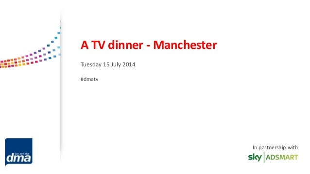 A TV dinner - Manchester Tuesday 15 July 2014 #dmatv In partnership with