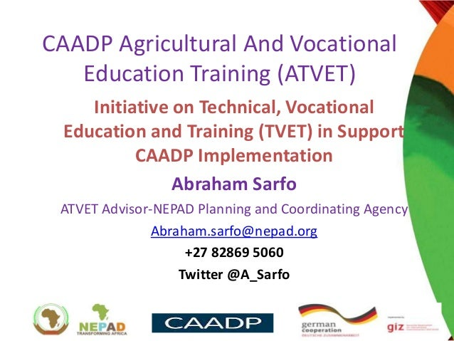 1 CAADP Agricultural And Vocational Education Training (ATVET) Initiative on Technical, Vocational Education and Training ...