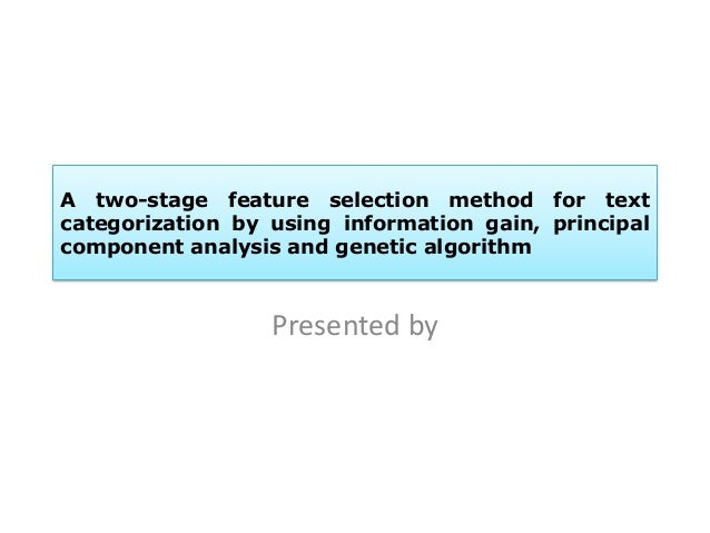 A two stage feature selection method for text categorization
