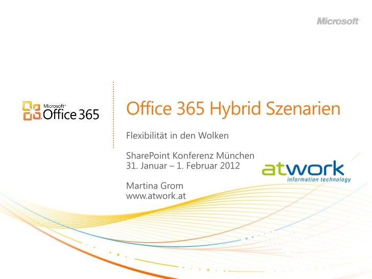 Martina Grom      CEO atwork       Bloggerin      Consulting     mg@atwork.atblogs.technet.com/austriaMicrosoft Office365 ...