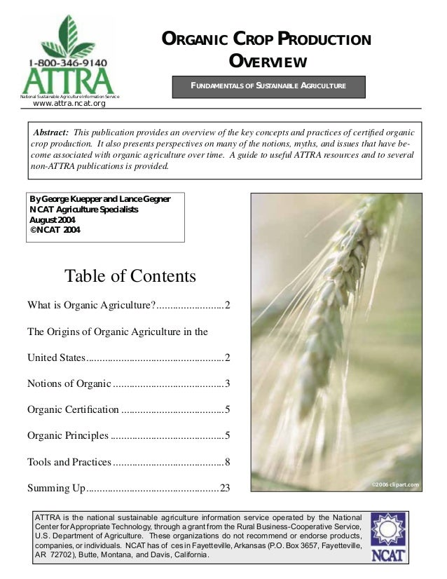 ORGANIC CROP PRODUCTION OVERVIEW Abstract: This publication provides an overview of the key concepts and practices of cert...