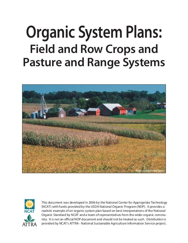 Organic System Plans: Field and Row Crops and Pasture and Range Systems Photo courtesy USDA NRCS This document was develop...