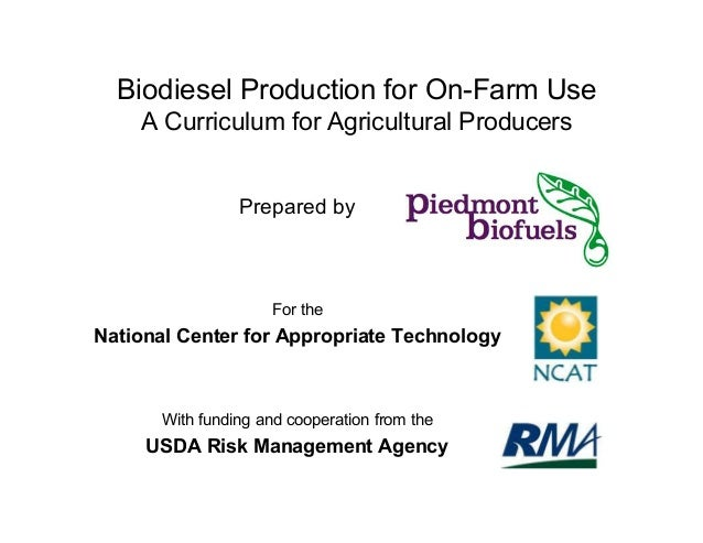 Biodiesel Production for On-Farm Use A Curriculum for Agricultural Producers Prepared by For the National Center for Appro...