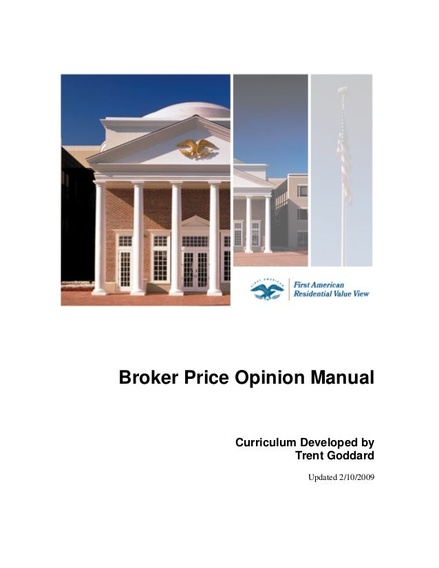 Broker Price Opinion Manual Curriculum Developed by Trent Goddard Updated 2/10/2009