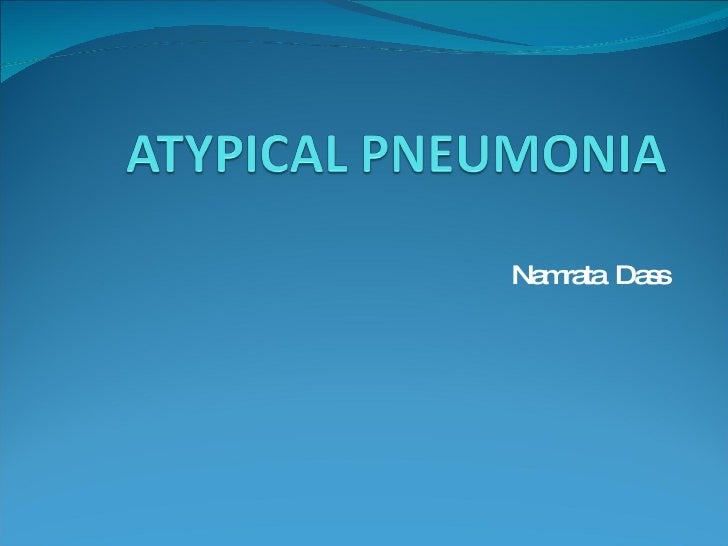 Atypical Atypical Pneumonia