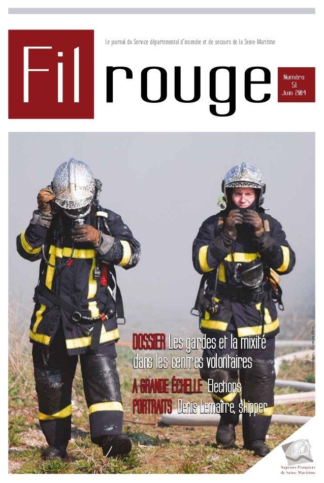 Fil rouge Le journal du Service départemental d'incendie et de secours de la Seine-Maritime Numéro 51 Juin 2014 DOSSIER Le...