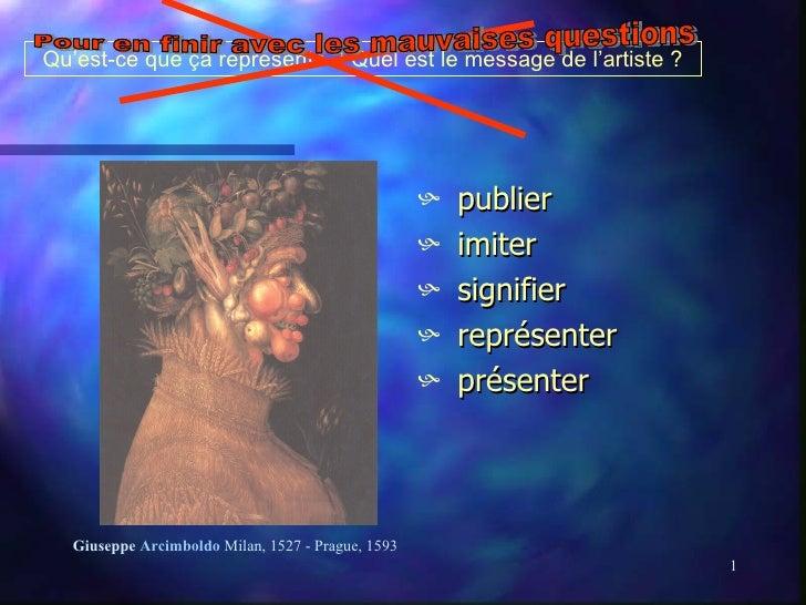 Qu'est-ce que ça représente ? Quel est le message de l'artiste ? <ul><li>publier </li></ul><ul><li>imiter </li></ul><ul><l...