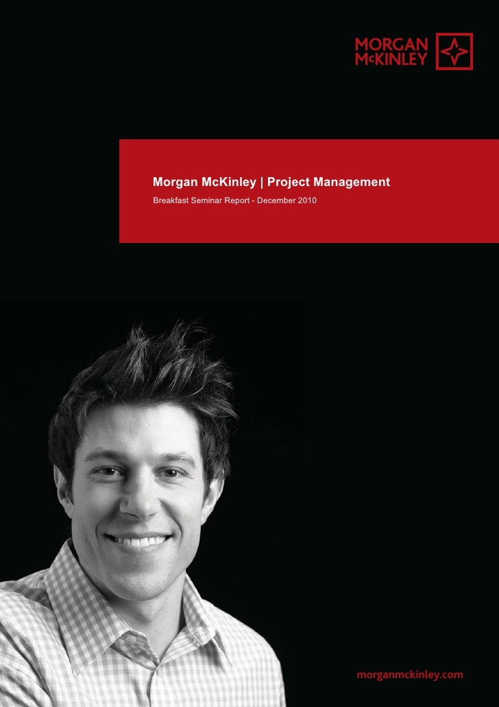 Morgan McKinley   Project ManagementBreakfast Seminar Report - December 2010                                           mor...