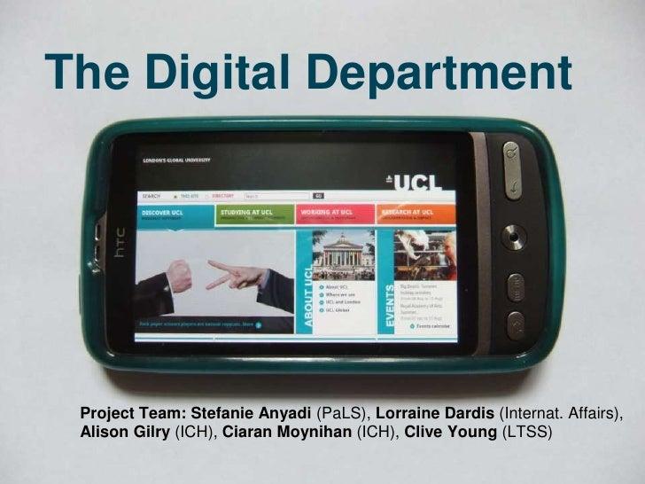 The Digital Department Project Team: Stefanie Anyadi (PaLS), Lorraine Dardis (Internat. Affairs), Alison Gilry (ICH), Ciar...