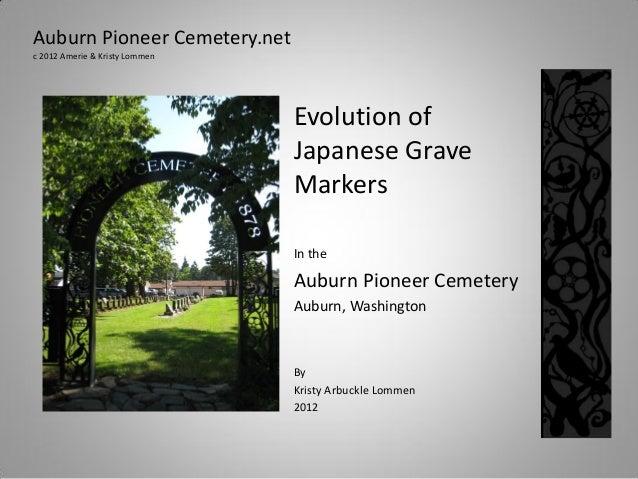 Auburn Pioneer Cemetery.netc 2012 Amerie & Kristy Lommen                                Evolution of                      ...