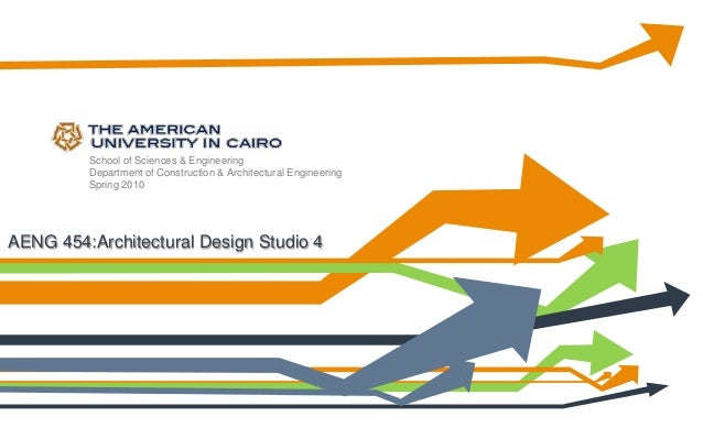School of Sciences & Engineering Department of Construction & Architectural Engineering Spring 2010 AENG 454:Architectural...