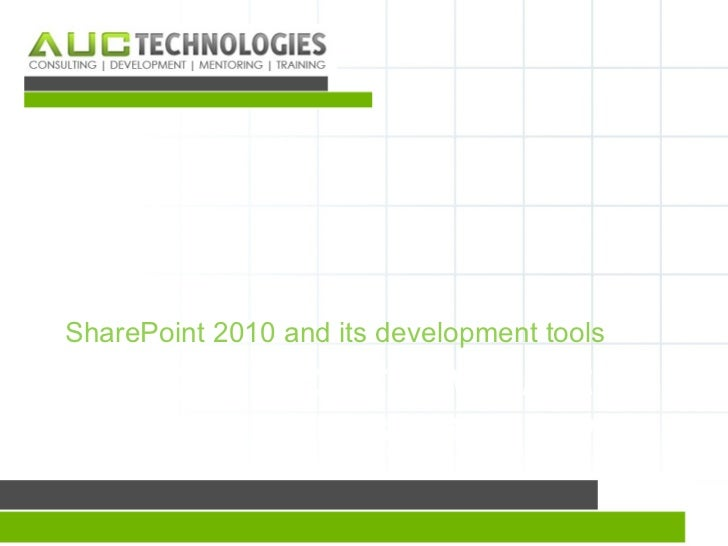 SharePoint 2010 and its development toolsPMI POWERPOINT TEMPLATEMAXIMUM 2 LINES, ARIAL 28PTBOLD                           ...