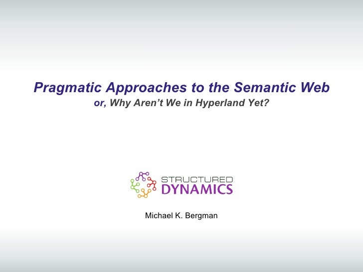 Pragmatic Approaches to the Semantic Web