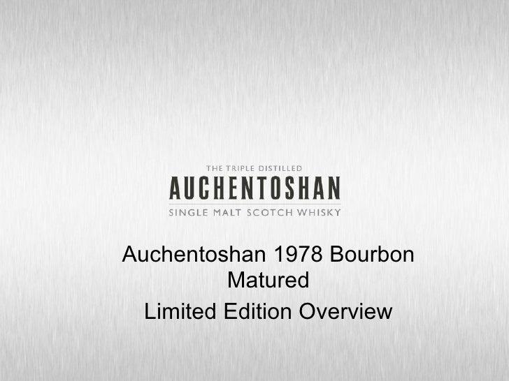 Auchentoshan 1978 Bourbon           Matured   Limited Edition Overview
